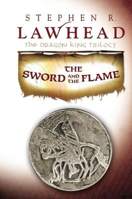The Sword and the Flame (Dragon King Trilogy #3)