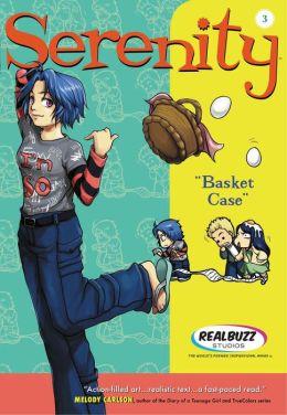 Basket Case (Realbuzz Studios Serenity Series #3)