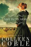Book Cover Image. Title: Safe in His Arms, Author: Colleen Coble