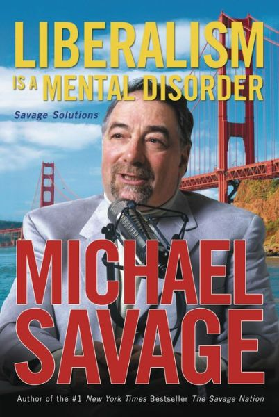 Book Box: Liberalism Is a Mental Disorder: Savage Solutions ePub by Michael Savage 9781595550439 (English Edition)