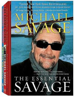 The Essential Savage: The Savage Nation; the Enemy Within; Liberalism Is a Mental Disorder