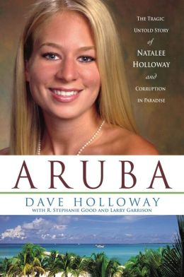 Aruba: The Tragic Untold Story of Natalee Holloway and Corruption in Paradise