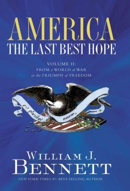 America: The Last Best Hope (Volume II): From a World at War to the Triumph of Freedom