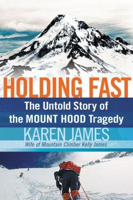 Holding Fast: The Untold Story of the Mount Hood Tragedy