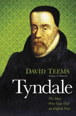 Tyndale: The Man Who Gave God an English Voice
