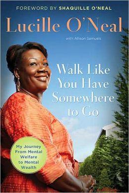 Walk Like You Have Somewhere to Go