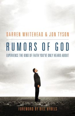 Rumors of God: Experience the Kind of Faith You´ve Only Heard About