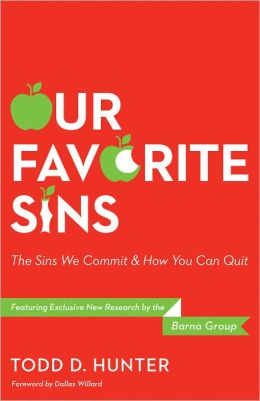 Our Favorite Sins: The Sins We Commit and How You Can Quit