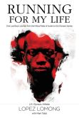 Book Cover Image. Title: Running for My Life:  One Lost Boy's Journey from the Killing Fields of Sudan to the Olympic Games, Author: Lopez Lomong