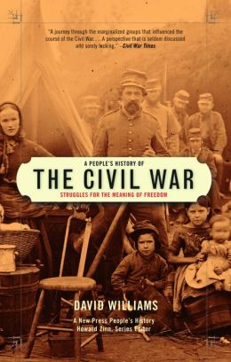 People's History of the Civil War: Struggles for the Meaning of Freedom (A New Press People's History)