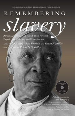 Remembering Slavery: African Americans Talk About Their Personal Experiences of Slavery and Emancipation (with MP3 Audio CD)