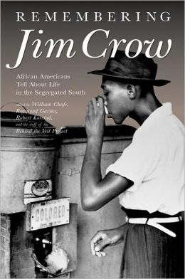Remembering Jim Crow: African Americans Tell About Life in the Segregated South (with MP3 Audio CD)
