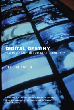 Digital Destiny: New Media and the Future of Democracy