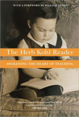 Herb Kohl Reader: Awakening the Heart of Teaching