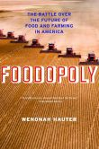 Book Cover Image. Title: Foodopoly:  The Battle Over the Future of Food and Farming in America, Author: Wenonah Hauter