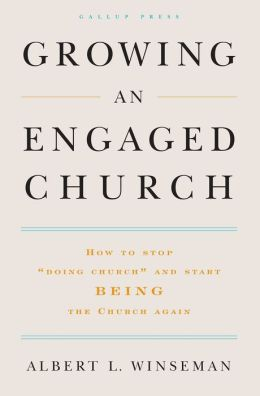 Growing an Engaged Church: How to Stop Doing Church and Start Being the Church Again