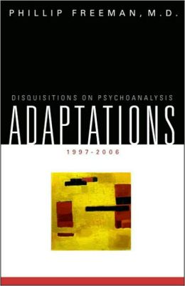 Adaptations: Disquistions on Psychoanalysis