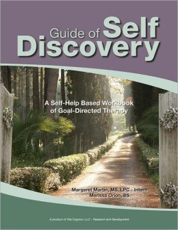 Guide of Self Discovery: A Self-Help Based Workbook of Goal-Directed Therapy