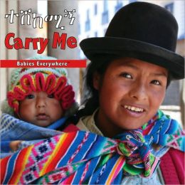 Carry Me (Amharic/English) (Babies Everywhere Series)
