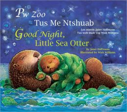 Good Night, Little Sea Otter (Hmong/Eng)