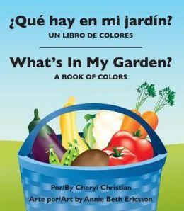 Qué hay en mi jardín?/ What's in My Garden?