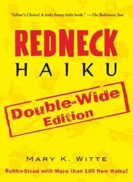 Redneck Haiku: Double-Wide Edition