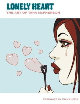 Lonely Heart: The Art of Tara McPherson, Volume 1