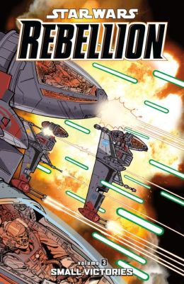 Star Wars Rebellion, Volume 3: Small Victories