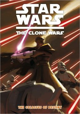 Star Wars The Clone Wars: The Colossus of Destiny
