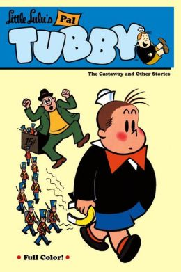 Little Lulu's Pal Tubby, Volume 1: The Castaway and Other Stories