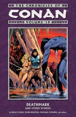 The Chronicles of Conan, Volume 19: Deathmark and Other Stories