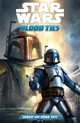Star Wars: Blood Ties: A Tale of Jango and Boba Fett