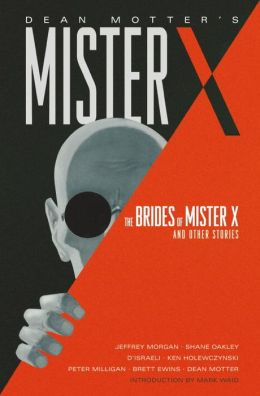 Dean Motter's Mister X: The Brides of Mister X and Other Stories