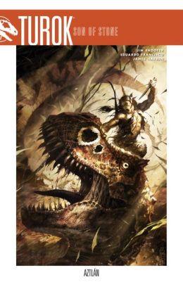 Turok, Son of Stone, Volume 1: Aztlan