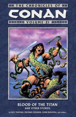 Chronicles of Conan, Volume 21: Blood of the Titan and Other Stories