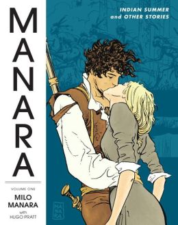 The Manara Library, Volume 1: Indian Summer and Other Stories