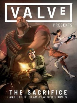 Valve Presents: The Sacrifice and Other Steam-Powered Stories, Volume 1