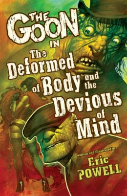 The Goon, Volume 11: The Deformed of Body and Devious of Mind