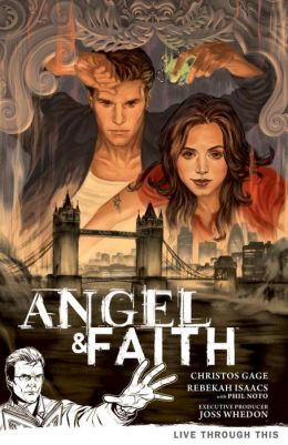 Angel and Faith, Volume 1: Live Through This