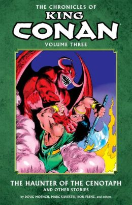 The Chronicles of King Conan, Volume 3: The Haunter of the Cenotaph and Other Stories
