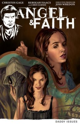 Angel and Faith, Volume 2: Daddy Issues