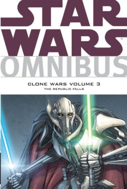 Star Wars Omnibus: Clone Wars, Volume 3: The Republic Falls