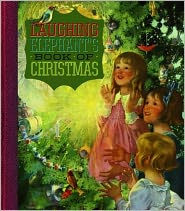 The Laughing Elephant's Book of Christmas