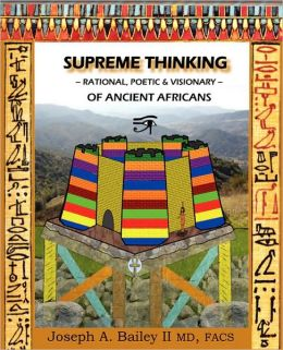 Supreme Thinking - Rational, Poetic, Visionary - Of Ancient Africans