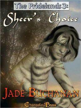 Sheer's Choice [Pridelands 3]