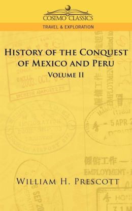 The Conquests Of Mexico And Peru