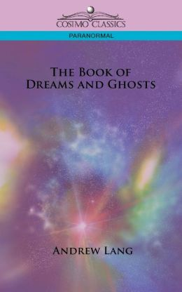 The Book Of Dreams And Ghosts