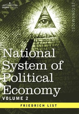 National System of Political Economy: Volume 2: The Theory