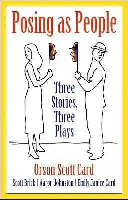 Posing as People: Three Stories, Three Plays