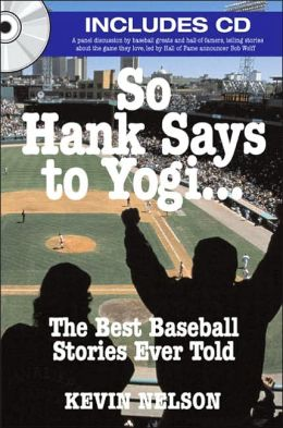 So Hank Says to Yogi...: The Best Baseball Stories Ever Told